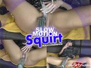 MACHINE-BITCH – Slow Motion SQUIRT – Maschinenfick