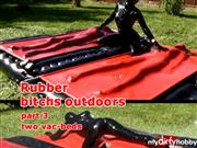 Xozt – Rubber bitchs outdoors part 3 – two vac-beds